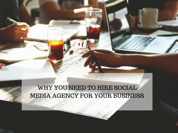 Why you need to hire Social Media Agency for your business?