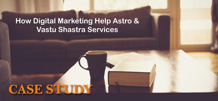 How Digital Marketing help Astrology & Vastushatra- Case Study