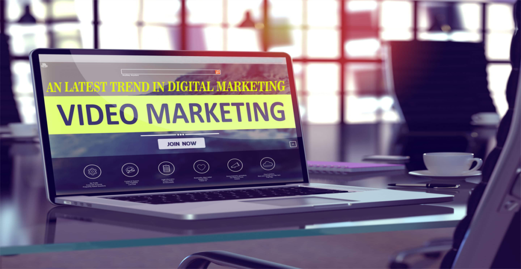 VIDEO MARKETING-AN LATEST TREND IN DIGITAL MARKETING