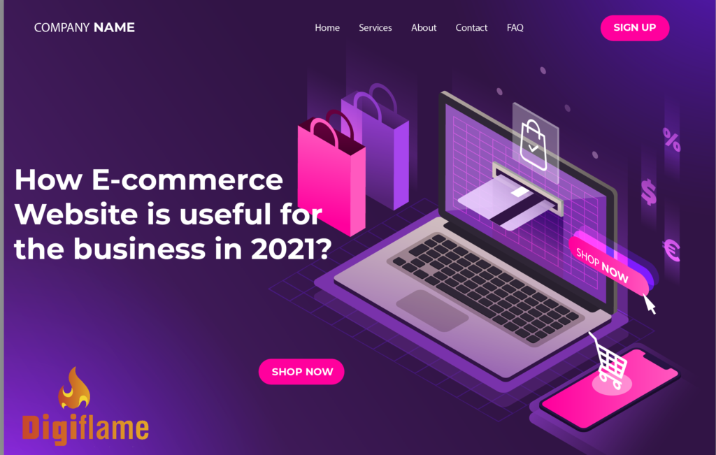 How E-commerce Website is useful for the business in 2021?